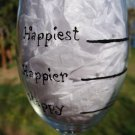 Happiest Happier Happy Hand Painted Wine Glass