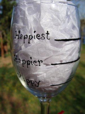 Happiest Happier Happy Hand Painted Wine Glass