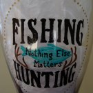 Fishing & Hunting Nothing Else Matters Hand Painted Pilsner Beer Glass