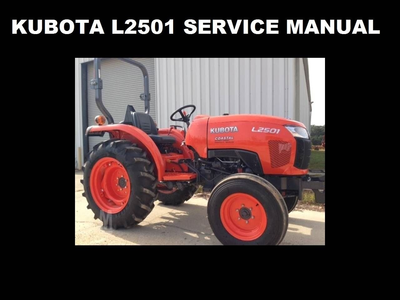 How Much Is A Power Steering Pump >> KUBOTA L2501 TRACTOR WORKSHOP MANUAL 440pg for L-2501 ...