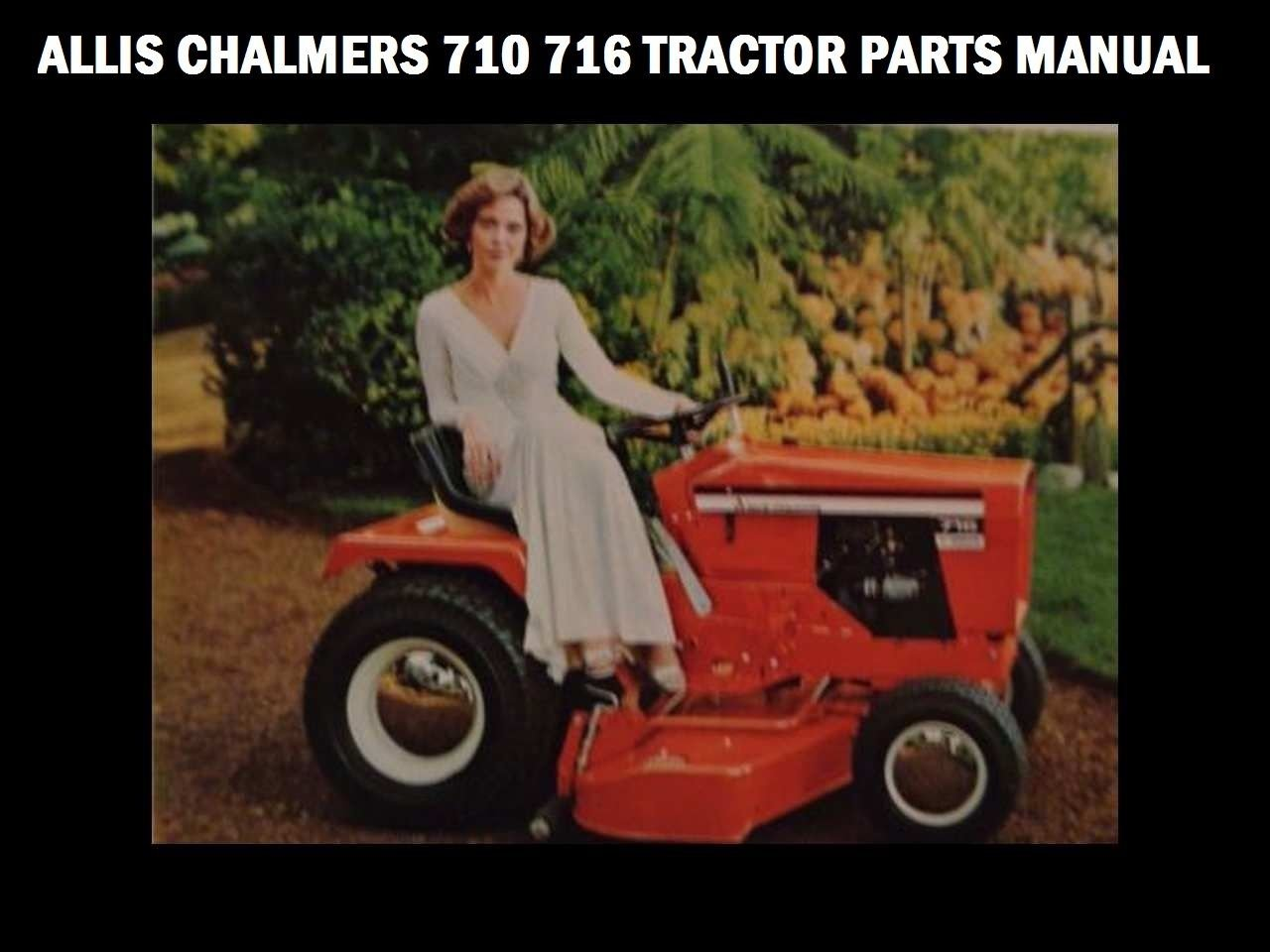 Allis Chalmers 710 716 Tractor Part Manual For 7010 7016 6 Speed Garden Tractors