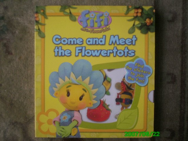 Fifi And The Flowertots - Come and Meet the Flowertots (Book With Reusable Stickers)