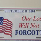 911 Our Loss Will Not Be Forgotten Embossed Novelty License Plate