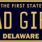 Bad Girl Delaware Novelty Metal License Plate