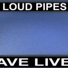 """Loud Pipes Save Lives"" Black License Plate Frame"