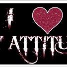 I Love My Attitude Vanity Metal Novelty License Plate