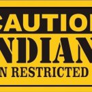 Caution Indians Vanity Metal Novelty License Plate