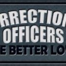 Corrections Officer Better Lover Metal Novelty License Plate