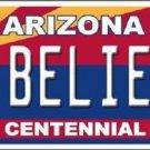 Arizona Centennial Believe Novelty Metal License Plate