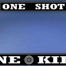 One Shot One Kill Photo License Plate Frame