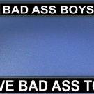 Bad Ass Boys Drive Bad Ass Toys License Plate Frame