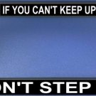 If You Can't Keep Up Don't Step Up Photo License Frame