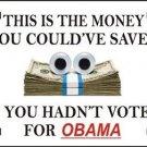 Money Saved If I Hadn't Voted For Obama Vanity Metal Novelty License Plate
