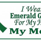 I Wear Emerald Green For My Mom Liver Cancer Plate