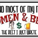 I Spend Most Of My Money On Women And Beer Vanity Metal Novelty License Plate