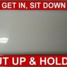 Get In Sit Down Shut Up & Hold On License Plate Frame
