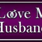 I Love My Husband Metal Novelty License Plate