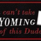 Wyoming Dude License Plate Novelty Metal License Plate