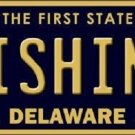 Fishing Delaware Novelty Metal License Plate
