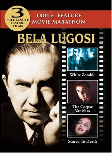 Bela Lugosi DVD Triple Bill: White Zombie - The Corpse Vanishes - Scared to Death