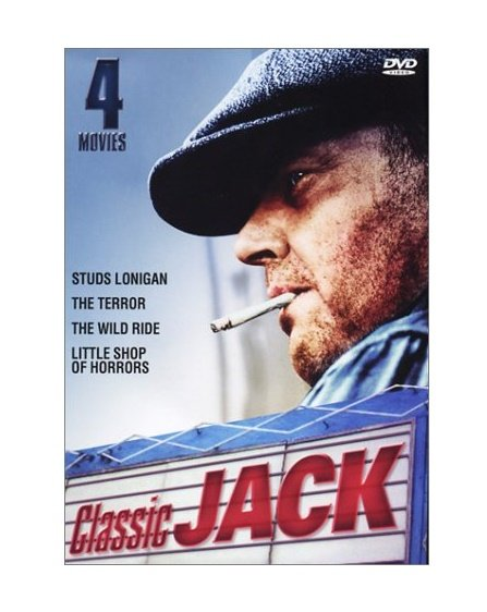 Classic Jack: Jack Nicholson: Studs Lonigan / The Terror / The Wild Ride / Little Shop Of Horrors