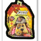 WACKY PACKAGES ANS4 BONUS STICKER**POUNDED PUPPIES** B3
