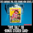 "GARBAGE PAIL KIDS BNS2 BONUS CARD  ""FAYE TALL"" B11b"