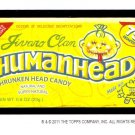 "2011 WACKY PACKAGES HALOWEEN SERIES ""HUMANHEAD"" BIO CARD by JEFF ZAPATA  VHTF!!"