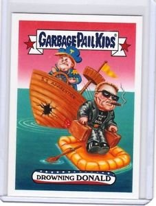 """2017 GARBAGE PAIL KIDS TRUMPOCRACY 1ST 100 DAYS """"DROWNING DONALD"""" WACKY PACKAGES"""