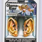 "2017 WACKY PACKAGES/GPK TRUMPOCRACY 1ST 100 DAYS ""OBAMA EAR GEAR"" #98 LIMITED ED"