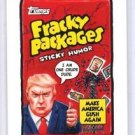 "2017 WACKY PACKAGES TRUMPOCRACY 1ST 100 DAYS ""FRACKY PACKAGES"" #28 IN STOCK"