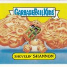 "2003 GARBAGE PAIL KIDS ALL NEW SERIES 1 {ANS1} ""SHOVELIN'SHANNON"" #10a"