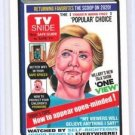 "2017 WACKY PACKAGES T.V SNIDE ""HILLARY'S ONE VIEW"" NETWORK SPEWS #5 ""IN STOCK"""
