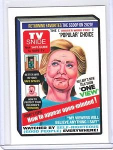 """2017 WACKY PACKAGES T.V SNIDE """"HILLARY'S ONE VIEW"""" NETWORK SPEWS #5 """"IN STOCK"""""""