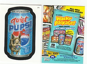 """2007 WACKY PACKAGES ALL NEW SERIES 6 {ANS6} """"QUIET PUPSI"""" PROMO CARD  P1"""