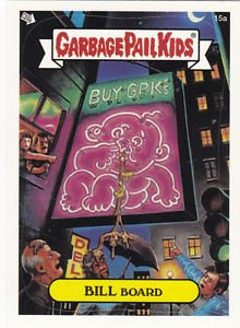 "2003 GARBAGE PAIL KIDS ALL NEW SERIES 1 {ANS1} ""BILL BOARD"" #15a"