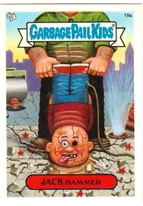 """2004 GARBAGE PAIL KIDS ALL NEW SERIES 3 {ANS3} """"JACK HAMMER"""" #19a STICKER CARD"""