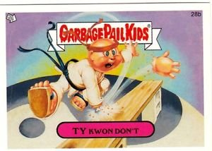 "2006 GARBAGE PAIL KIDS ALL NEW SERIES 5 {ANS5} ""TY KWON DON'T"" #28b STICKER CARD"