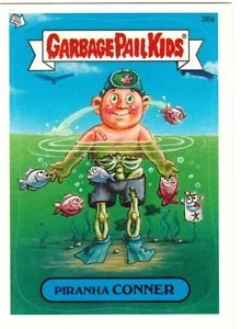"2004 GARBAGE PAIL KIDS ALL NEW SERIES 2 {ANS2} ""PIRANHA CONNER"" #26a STICKER"