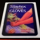 "2008 WACKY PACKAGES FLASHBACK SERIES 1 {FB1} ""SLAYTEX GLOVES"" MOTION CARD #9"