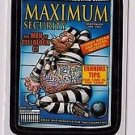 "2011 WACKY PACKAGES ALL NEW SERIES 8 {ANS8} BONUS STICKER ""MAXIMUM SECURITY"" B4"