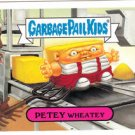 "2006 GARBAGE PAIL KIDS ALL NEW SERIES 5 ""PETEY WHEATEY"" #27b"