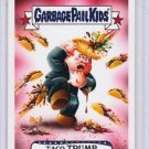 "2016 GARBAGE PAIL KIDS disg-RACE ""TACO TRUMP"" #41 LIMITED EDITION"