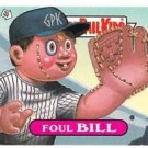 "1988 GARBAGE PAIL KIDS ORIGINAL 15th SERIES ""FOUL BILL"" #603b NDC NM"