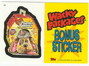 2006 WACKY PACKAGES ALL NEW SERIES 4 (ANS4) **POUNDED PUPPIES** BONUS STICKER B3