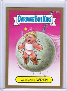 "2014 GARBAGE PAIL KIDS 2ND SERIES GOLD BORDER ""WRECKED WREN"" #101b STICKER CARD"