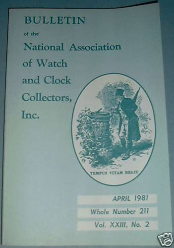 NAWCC #211 National Watch & Clock Collectors Bulletin April 1981 Horology Horlogerie