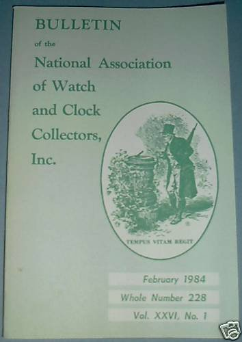 NAWCC #228 National Watch & Clock Collectors Bulletin February 1984 Horology Horlogerie