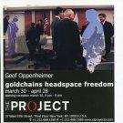 Geof Oppenheimer Goldchains Headspace Freedom 2006 Art Exhibition Ad Advert