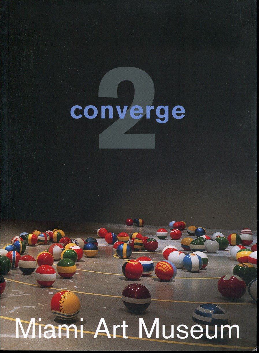 Converge 2: William Wegman Willie Cole Alexis Smith Steven Pippin 2005 Miami Art Museum Book